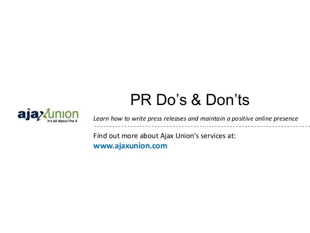 PR Do's & Don'tsLearn how to write press releases and maintain a positive online presenceFind out more about Ajax Union's ...