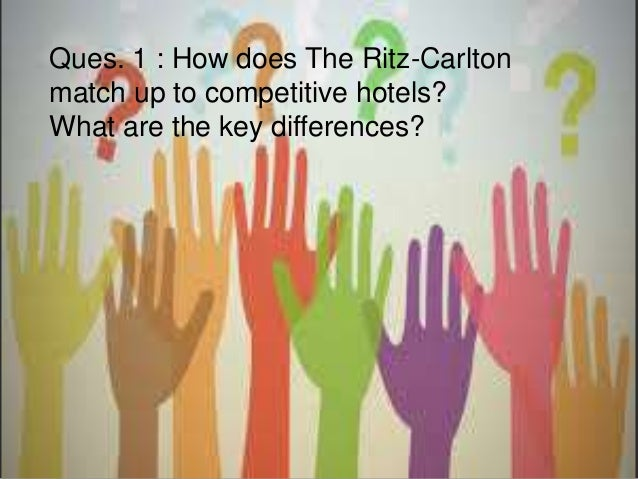 ritz carlton case study The ritz-carlton hotel company: the quest for service  the quest for service excellence case study  students learn about ritz-carlton's history and.