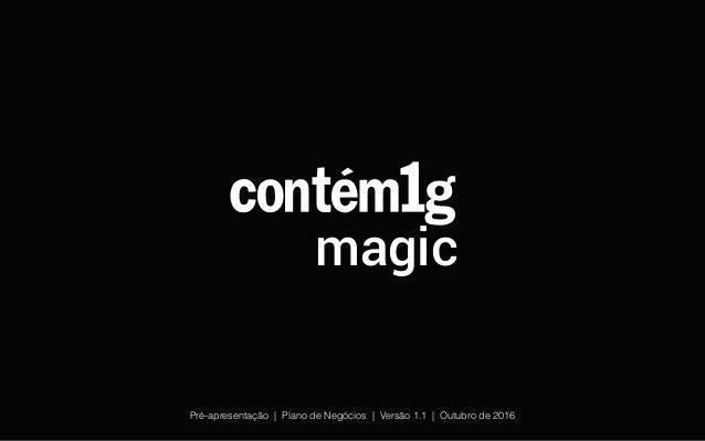 Pré-apresentação | Plano de Negócios | Versão 1.1 | Outubro de 2016 magic