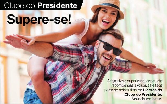 Supere-se! Clube do Presidente Atinja níveis superiores, conquiste recompensas exclusivas e faça parte do seleto time de L...