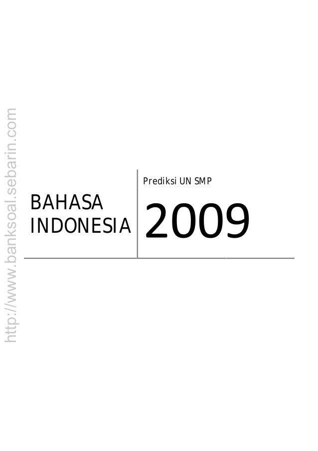 http://www.banksoal.sebarin.com BAHASA INDONESIA Prediksi UN SMP