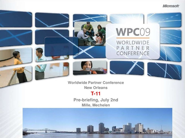 Worldwide Partner Conference <br />New Orleans<br />T-11<br />Pre-briefing, July 2nd<br />Mille, Mechelen<br />