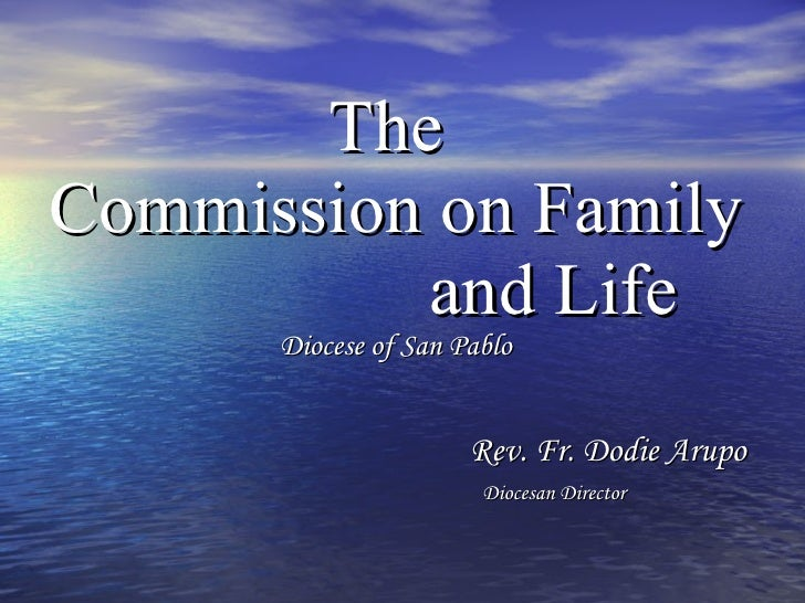 The  Commission on Family  and Life Diocese of San Pablo   Rev. Fr. Dodie Arupo   Diocesan Director
