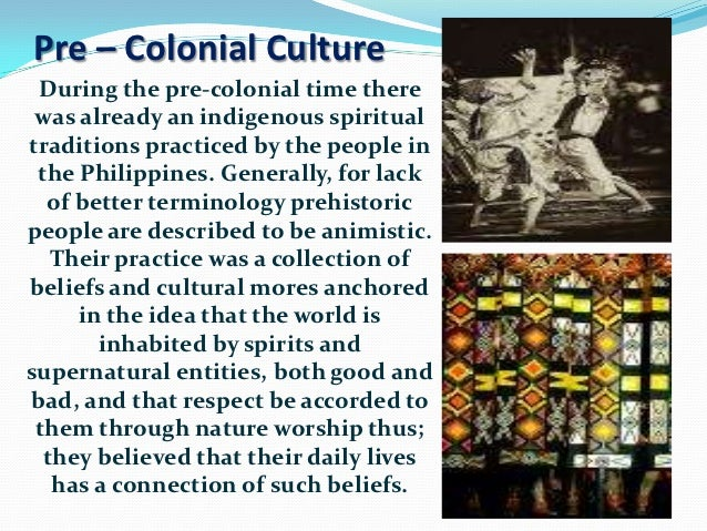 pre colonial life and culture in the philippines The philippine economy during the spanish colonial period learn about the galleon trade and.