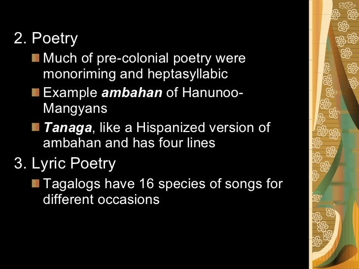 poetry during pre spanish Chapter 2 the pre-spanish period our forefathers already had their own literature stamped in the history of our race our ancestors also had their own alphabet which was different from that brought by the spaniards old plays and short stories.
