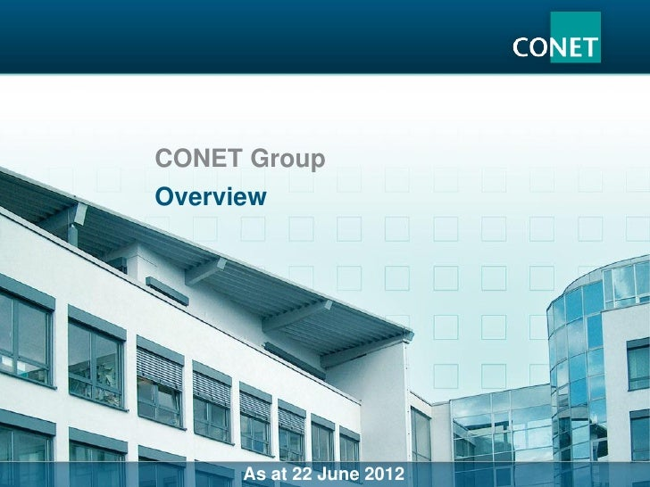 CONET GroupOverview      As at 22 June 2012