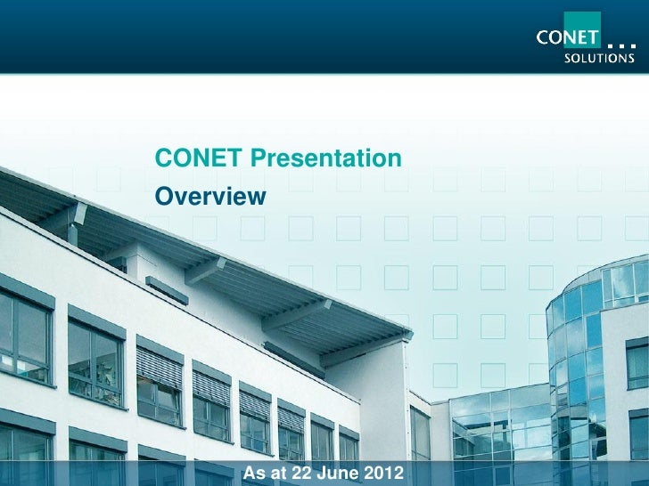 CONET PresentationOverview      As at 22 June 2012