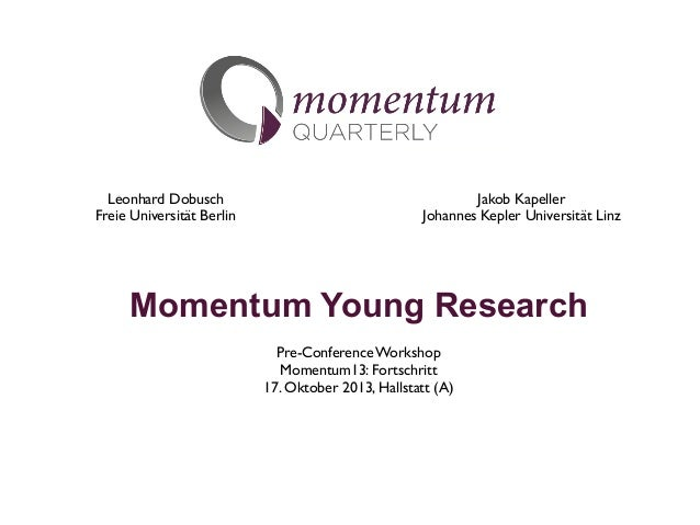 Leonhard Dobusch Freie Universität Berlin  Jakob Kapeller Johannes Kepler Universität Linz  Momentum Young Research Pre-Co...