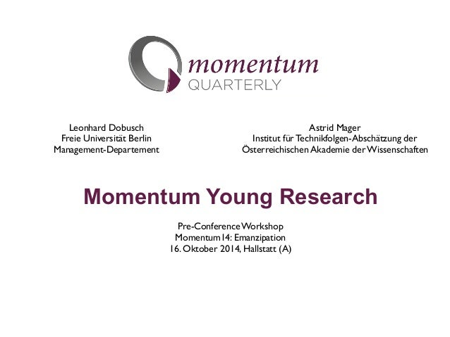 Momentum Young Research  Pre-Conference Workshop  Momentum14: Emanzipation  16. Oktober 2014, Hallstatt (A)  Leonhard Dobu...