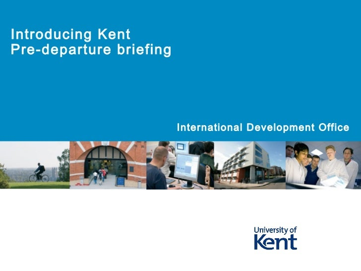Introducing KentPre-departure briefing                         International Development Office