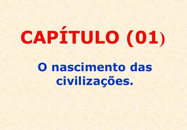 CAPÍTULO (01) O nascimento das civilizações.