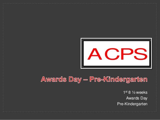 ACPS 1st 8 ½ weeks Awards Day Pre-Kindergarten