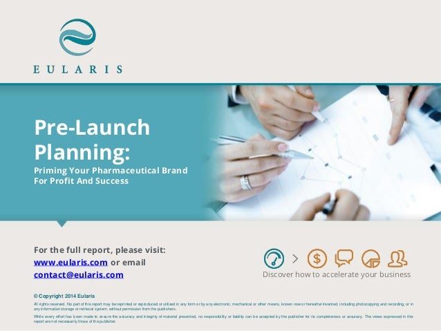 Pre-Launch Planning: Priming Your Pharmaceutical Brand For Profit And Success  Discover how to accelerate your business  ©...