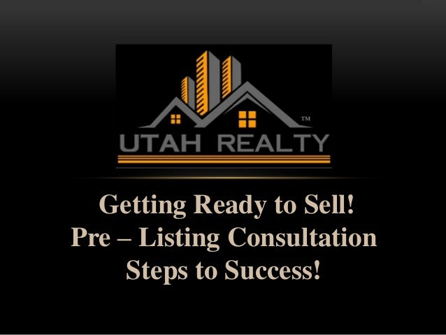 Getting Ready to Sell! Pre – Listing Consultation Steps to Success! www.RealEstateSource.com