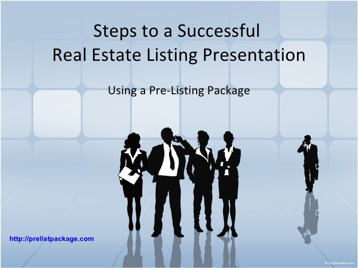 Steps to a Successful  Real Estate Listing Presentation Using a Pre-Listing Package http:// prelistpackage .com
