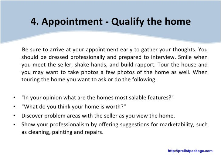 4. Appointment - Qualify the home   <ul><li>Be sure to arrive at your appointment early to gather your thoughts. You shoul...