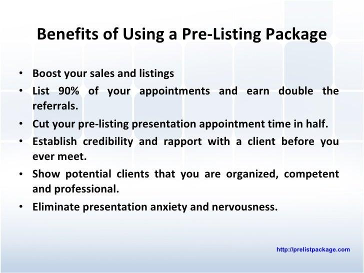 Benefits of Using a Pre-Listing Package <ul><li>Boost your sales and listings  </li></ul><ul><li>List 90% of your appointm...