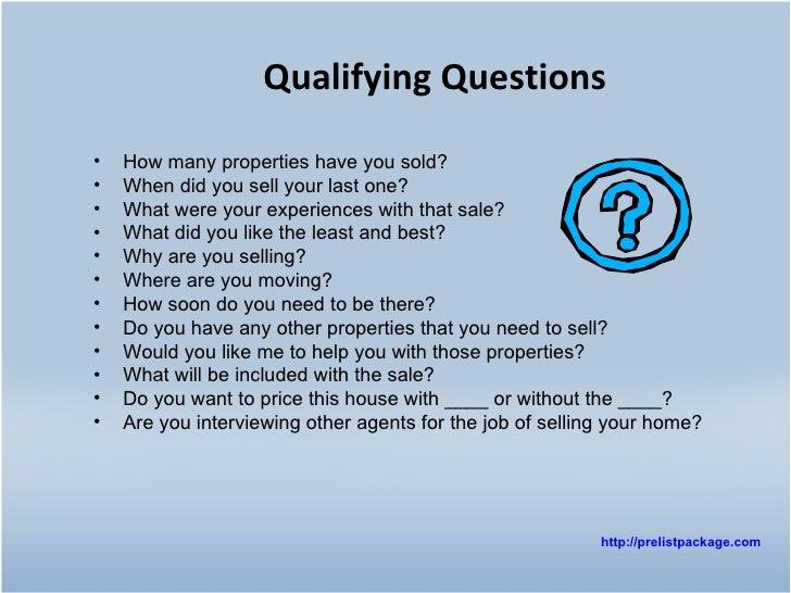 Qualifying Questions http:// prelistpackage .com <ul><li>How many properties have you sold?  </li></ul><ul><li>When did yo...