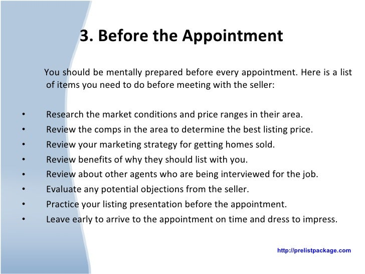 3. Before the Appointment   <ul><li>You should be mentally prepared before every appointment. Here is a list of items you ...