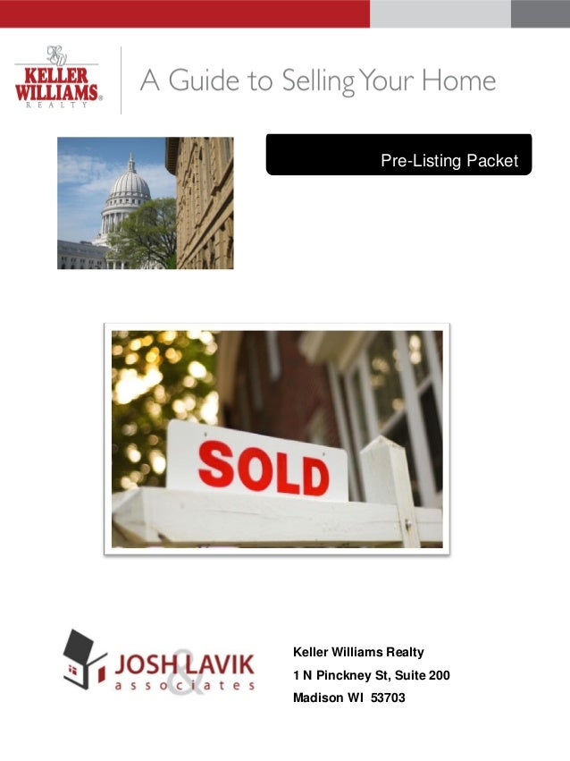 {COMPANY SLOGAN}  Keller Williams Realty 1 N Pinckney St, Suite 200 Madison WI 53703  Pre-Listing Packet