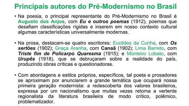 Principais autores do Pré-Modernismo no Brasil • Na poesia, o principal representante do Pré-Modernismo no Brasil é August...