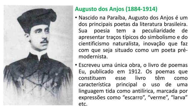 Augusto dos Anjos (1884-1914) • Nascido na Paraíba, Augusto dos Anjos é um dos principais poetas da literatura brasileira....