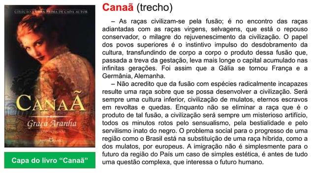 Canaã (trecho) – As raças civilizam-se pela fusão; é no encontro das raças adiantadas com as raças virgens, selvagens, que...