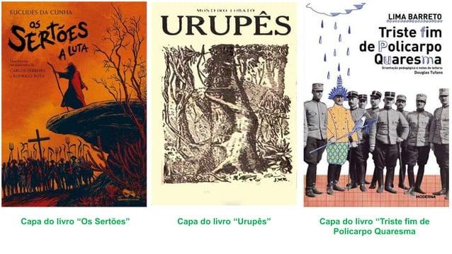 """Capa do livro """"Os Sertões"""" Capa do livro """"Urupês"""" Capa do livro """"Triste fim de Policarpo Quaresma"""