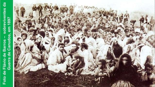 GuerradeCanudos,em1896-1897FotodeFláviodeBarros–sobreviventesda GuerradeCanudos,em1897