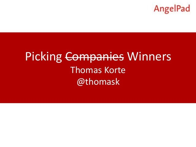 Picking Companies Winners Thomas Korte @thomask