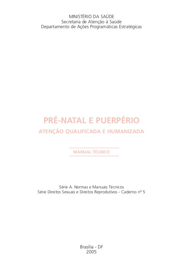 MINISTÉRIO DA SAÚDE         Secretaria de Atenção à Saúde Departamento de Ações Programáticas Estratégicas   PRÉ-NATAL E P...