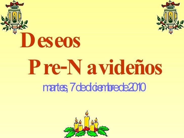 Deseos  Pre-Navideños  martes, 7 de diciembre de 2010