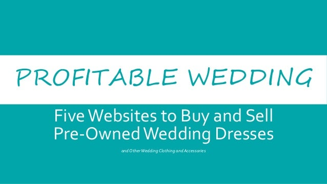 Five Websites to Buy and Sell Pre-Owned Wedding Dresses