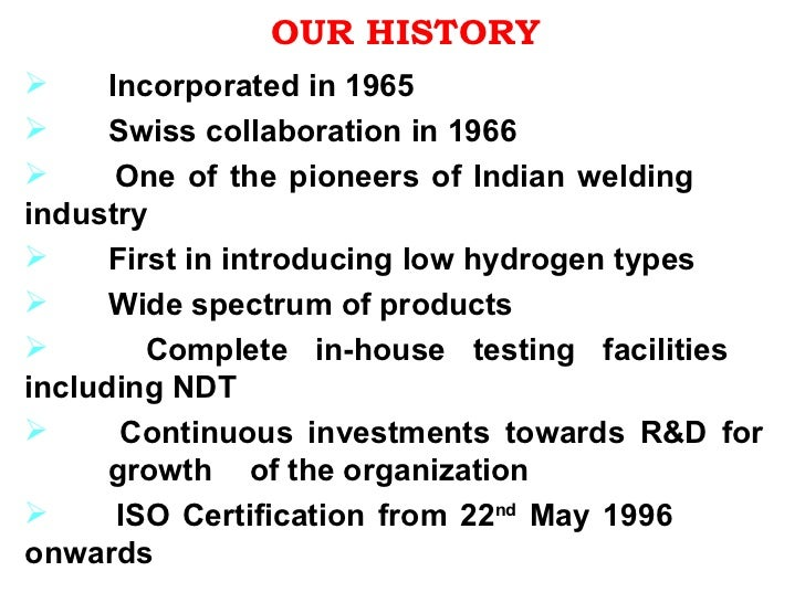 OUR HISTORY <ul><li>Incorporated in 1965 </li></ul><ul><li>Swiss collaboration in 1966 </li></ul><ul><li>One of the pionee...