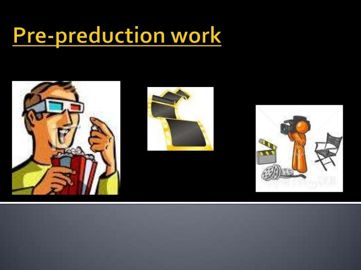 Pre-preduction work<br />