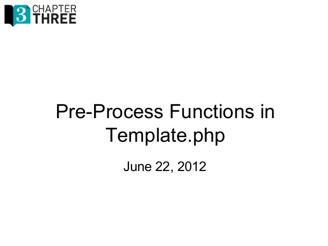 Pre-Process Functions in Template.php June 22, 2012