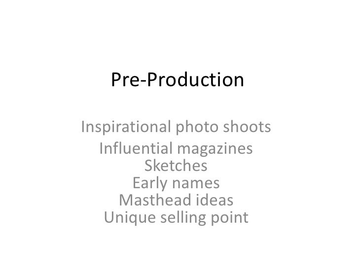 Pre-Production<br />Inspirational photo shoots<br />Influential magazines SketchesEarly namesMasthead ideasUnique selling ...