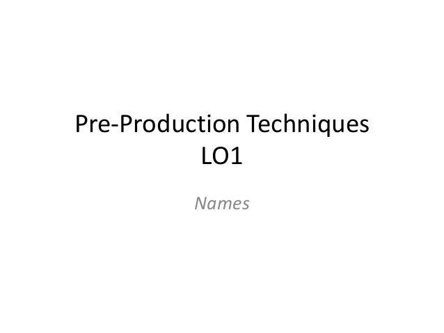 Pre-Production Techniques LO1 Names