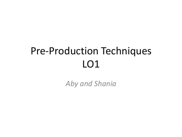 Pre-Production Techniques LO1 Aby and Shania