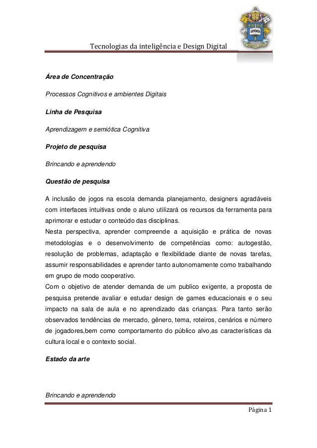 Tecnologias da inteligência e Design Digital Brincando e aprendendo Página 1 Área de Concentração Processos Cognitivos e a...