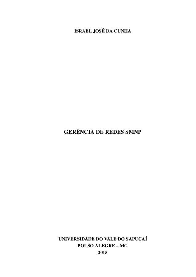 ISRAEL JOSÉ DA CUNHA GERÊNCIA DE REDES SMNP Projeto de pesquisa apresentado como requi- sito parcial para obtenção do títu...