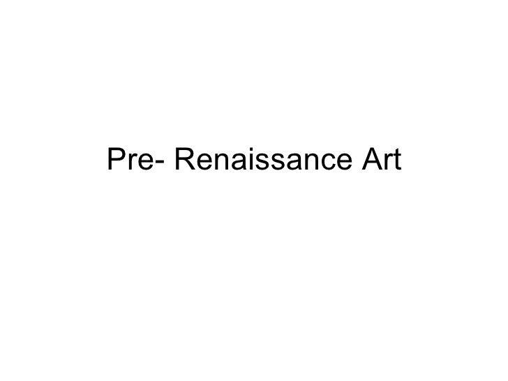 Pre- Renaissance Art