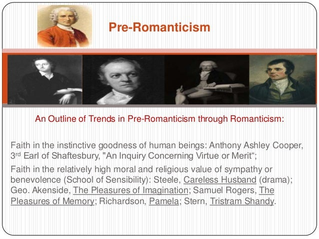 pre romanticism The transition age the age of neoclassicism was followed by a transitional period also known as pre-romanticism  it developed during the last decades of the 18 th century.
