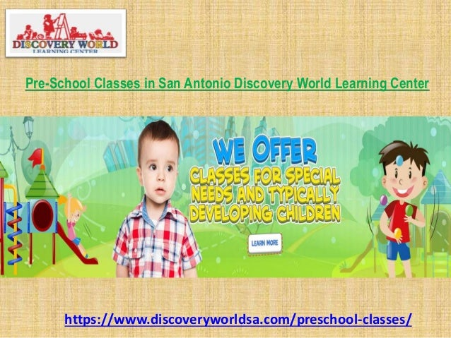 Pre School Classes In San Antonio Discovery World Learning Center