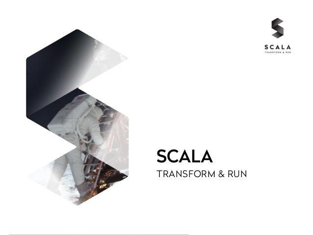 SCALA  TRANSFORM & RUN