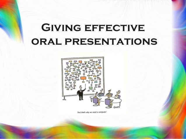 Giving effective oral presentations
