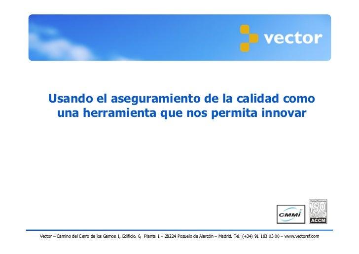 Usando el aseguramiento de la calidad como     una herramienta que nos permita innovarVector – Camino del Cerro de los Gam...
