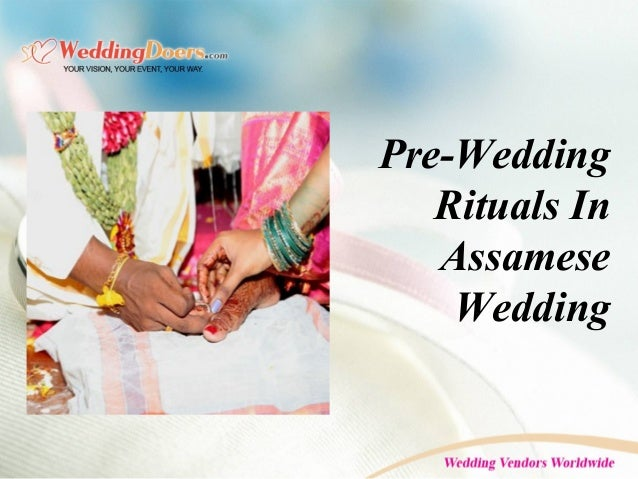 Pre-Wedding Rituals In Assamese Wedding