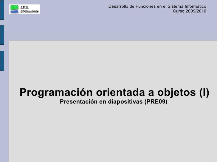 Desarrollo de Funciones en el Sistema Informático                                                         Curso 2009/2010 ...
