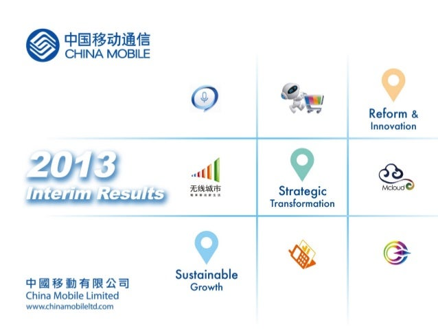 2013 Interim Results China Mobile Limited 15 August 2013  2